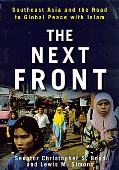 """The Next Front: Southeast Asia and the Road to Global Peace with Islam"""