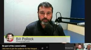 Watch Bill Pollock's Google Hangouts on YouTube.